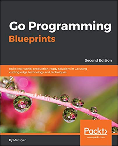 Go Programming Blueprints by Mat Ryer